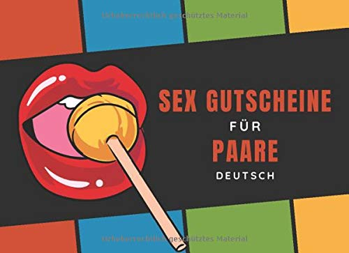 Sex Gutscheine Für Paare Deutsch: 52 Freche Sex-Gutscheinen Und 10 Leeren Seiten Um Ihre Eigenen Zu Machen |...