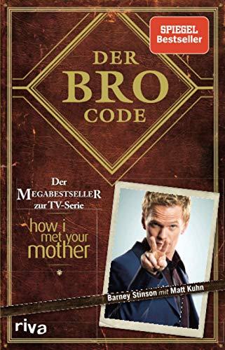 Der Bro Code: Das Buch zur TV-Serie 'How I met your Mother'
